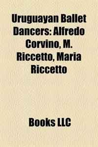 Uruguayan Ballet Dancers: Alfredo Corvino, M. Riccetto, Maria Riccetto