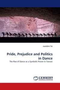 Pride, Prejudice and Politics in Dance