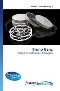Bruno Ganz: Garant fur erstklassiges Schauspiel (German Edition)