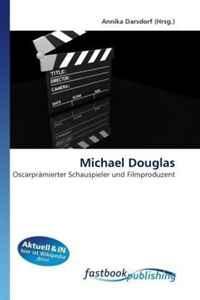 Michael Douglas: Oscarpramierter Schauspieler und Filmproduzent (German Edition)
