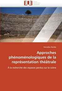 Approches phenomenologiques de la representation theatrale: A la recherche des espaces perdus sur la scene (French Edition)