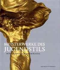 Meisterwerke des Jugendstils im Bayerischen Nationalmuseum Munchen (German Edition)