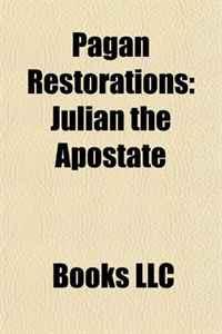 Pagan Restorations: Julian the Apostate, Blot-Sweyn, Vatha Pagan Rising