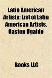 Latin American Artists: List of Latin American artists, Gaston Ugalde