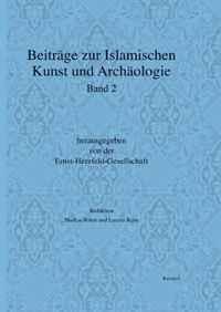 Beitrage zur islamischen Kunst und Archaologie: Jahrbuch der Ernst-Herzfeld-Gesellschaft e.V. Band 2 (English and German Edition)
