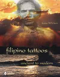 Filipino Tattoos Ancient to Modern