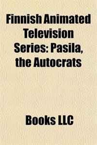 Finnish Animated Television Series: Pasila, the Autocrats