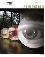 kunst und kirche 1/2010: Projektion (Zeitschrift Kunst und Kirche) (German Edition)