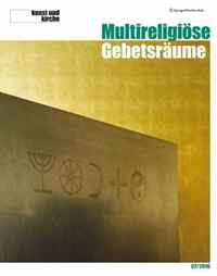 kunst und kirche 2/2010: Multireligiose Gebetsraume (Zeitschrift Kunst und Kirche) (German Edition)