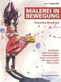 Malerei in Bewegung: Studio fur experimentellen Animationsfilm an der Universitat fur angewandte Kunst Wien (Edition Angewandte) (German Edition)