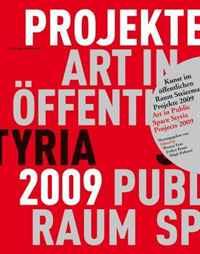 Kunst im A¶ffentlichen Raum Steiermark Art in Public Space Styria.: Projekte / Projects 2009 (German and English Edition)