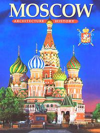 Moscow. Architecture. History / Москва. Архитектура. История