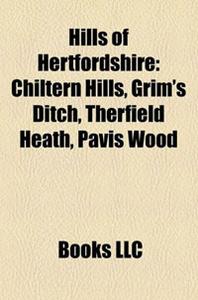 Hills of Hertfordshire: Chiltern Hills, Grim's Ditch, Therfield Heath, Pavis Wood