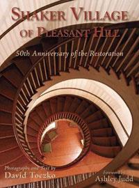 Shaker Village of Pleasant Hill: 50th Anniversary of the Restoration