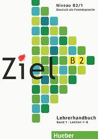 Ziel B2: Lehrerhandbuch: Band 1: Lektion 1-8