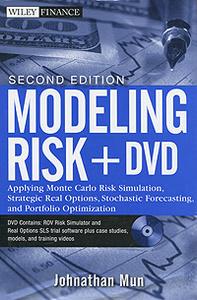 Modeling Risk: Applying Monte Carlo Risk Simulation, Strategic Real Options, Stochastic Forecasting, and Portfolio Optimization (+ DVD-ROM)