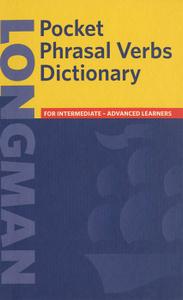 Longman Pocket Phrasal Verbs Dictionary: For Intermediate-Advanced Learners