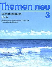 Themen Neu 3: Lehrerhandbuch: Teil A