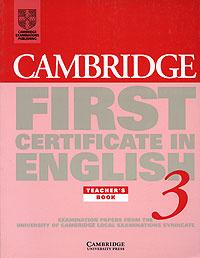 Cambridge First Certificate in English 3: Teacher's Book
