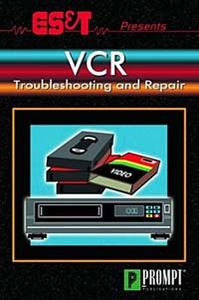 ES&T Presents VCR Troubleshooting & Repair