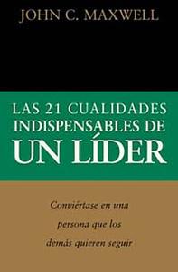 21 Cualidades Indispensables De Un Lider,las