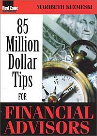85 Million Dollar Tips for Financial Advisors
