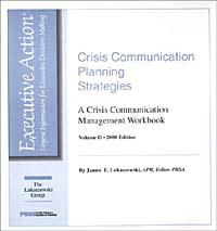 Crisis Communication Planning Strategies : A Crisis Communication Management Workbook