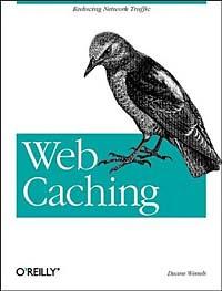 Web Caching (O'Reilly Internet Series)