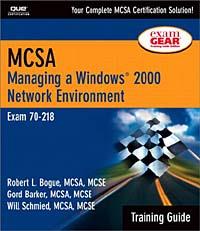MCSA Training Guide (70-218): Managing a Windows 2000 Network Environment