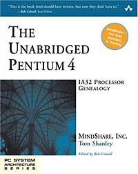 The Unabridged Pentium 4 : IA32 Processor Genealogy