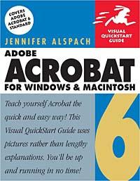 Adobe Acrobat 6 for Windows and Macintosh: Visual QuickStart Guide