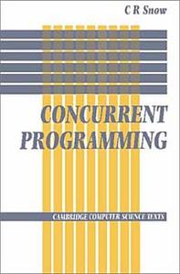 Concurrent Programming (Cambridge Computer Science Texts)