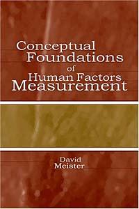 Conceptual Foundations of Human Factors Measurement (Human Factors and Ergonomics)