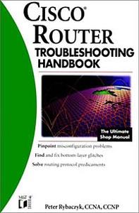 Cisco® Router Troubleshooting Handbook