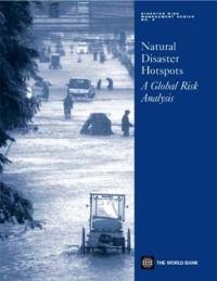 Natural Disaster Hotspots: A Global Risk Analysis (Disaster Risk Management)