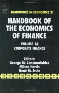 Handbook of the Economics of Finance: Corporate Finance (Handbooks in Economics, Bk. 21)