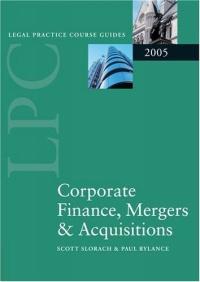 Corporate Finance, Mergers & Acquisitions 2005 (Blackstone Legal Practice Course Guide)