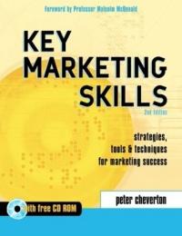 Key Marketing Skills: Strategies, Tools And Techniques For Marketing Success