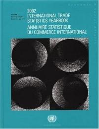 2002 International Trade Statistics Yearbook/Annuaire Statistique Du Commerce International (International Trade Statistics Yearbook/Annuaire Statistique Du Commerce International)