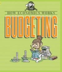 Budgeting (How Economics Works)