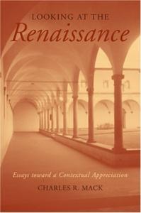 Looking at the Renaissance: Essays toward a Contextual Appreciation