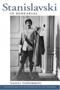 Stanislavski In Rehearsal: Vasili Toporkov
