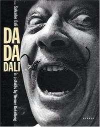 Da-da-dali: Salvador Dali in Bildern Von Werner Bokelberg/Salvador Dali in Picture by Werner Bokelberg