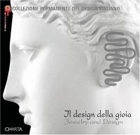Il Design Della Gioia: Il Gioiello Fra Progetto E Orenamento/Jewelry Between Design And Ornament