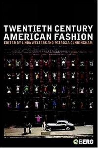 Twentieth-Century American Fashion (Dress, Body Culture)
