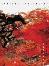Roberta Furlanetto: Weave: Tessere