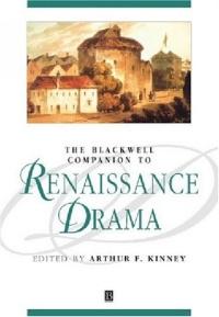 Companion to Renaissance Drama (Blackwell Companions to Literature and Culture)
