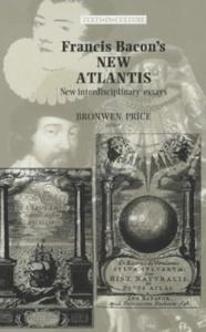Francis Bacon's the New Atlantis: New Interdisciplinary Essays