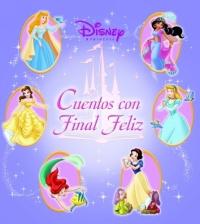 Disney princesa cuentos con final feliz : Disney Princess Happily Ever After Stories, Spanish-Language Edition