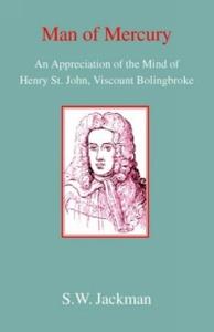 Man Of Mercury: An Appreciation Of The Mind Of Henry St John, Viscount Bolingbroke